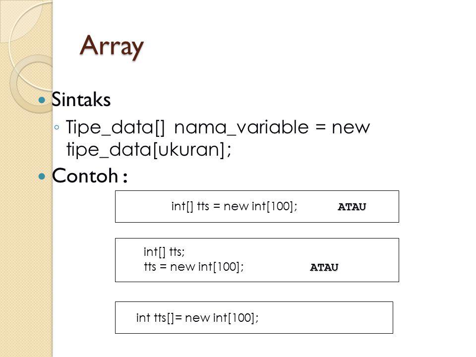int[] tts = new int[100]; ATAU